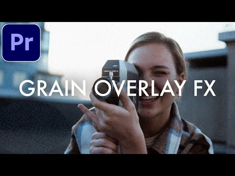 Adobe Premiere Pro CC Effects: How to Create a Static Film Grain Overlay Filter (Tutorial)