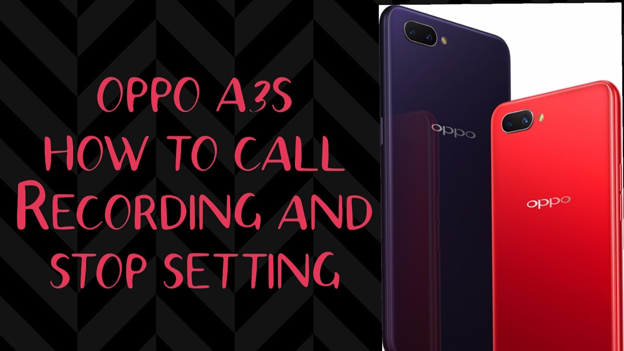 oppo a3s how to call Recording and stop setting | OKVids