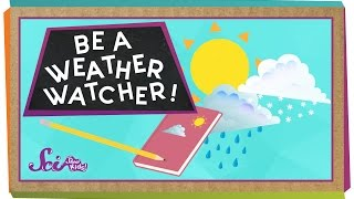 Be A Weather Watcher | Science For Kids