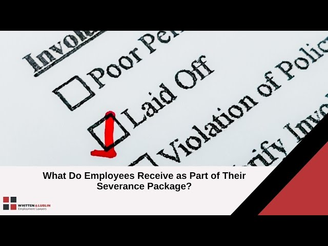 What Do Employees Receive as Part of Their Severance Package?