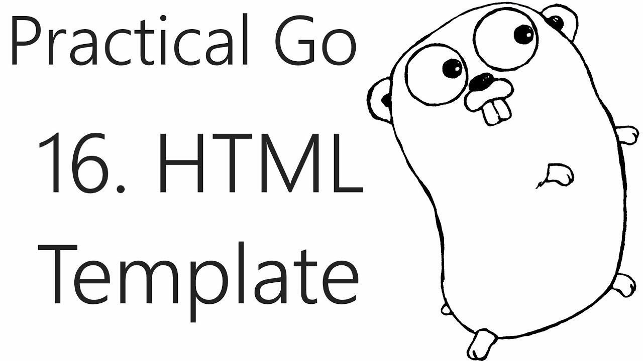 html templates go lang practical programming tutorial p 16 youtube