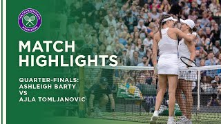 Ashleigh Barty vs Ajla Tomljanovic | Quarter-Final Highlights