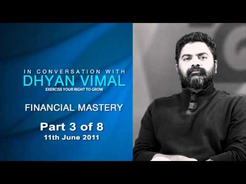 In Conversation with Dhyan Vimal - Financial Mastery (Part 3)