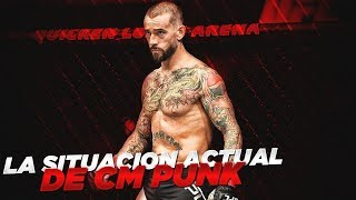 LA SITUACION ACTUAL DE CM PUNK | OPINION