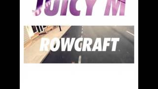 Juicy M & Jimmy Clash Feat. Miss Palmer - Rowcraft (Instrumental Version)