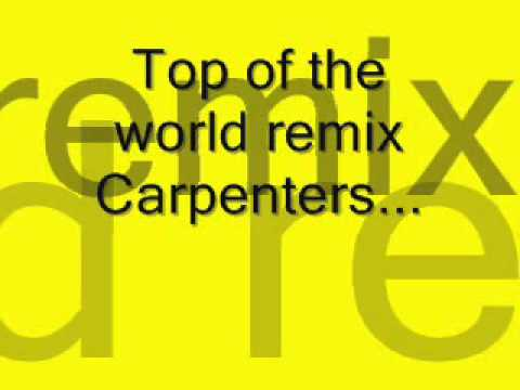 Top of the world remix-carpenters