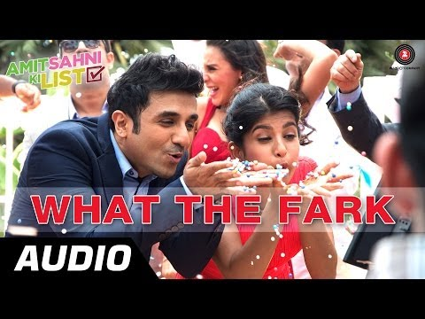 WHAT THE FARK Full Audio | Amit Sahni Ki List | Vir Das, Vega Tamotia, Kavi Shastri, Anindita Nayar