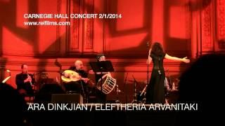 ARA DINKJAIN / Eleftheria Arvanitaki CARNEGIE HALL