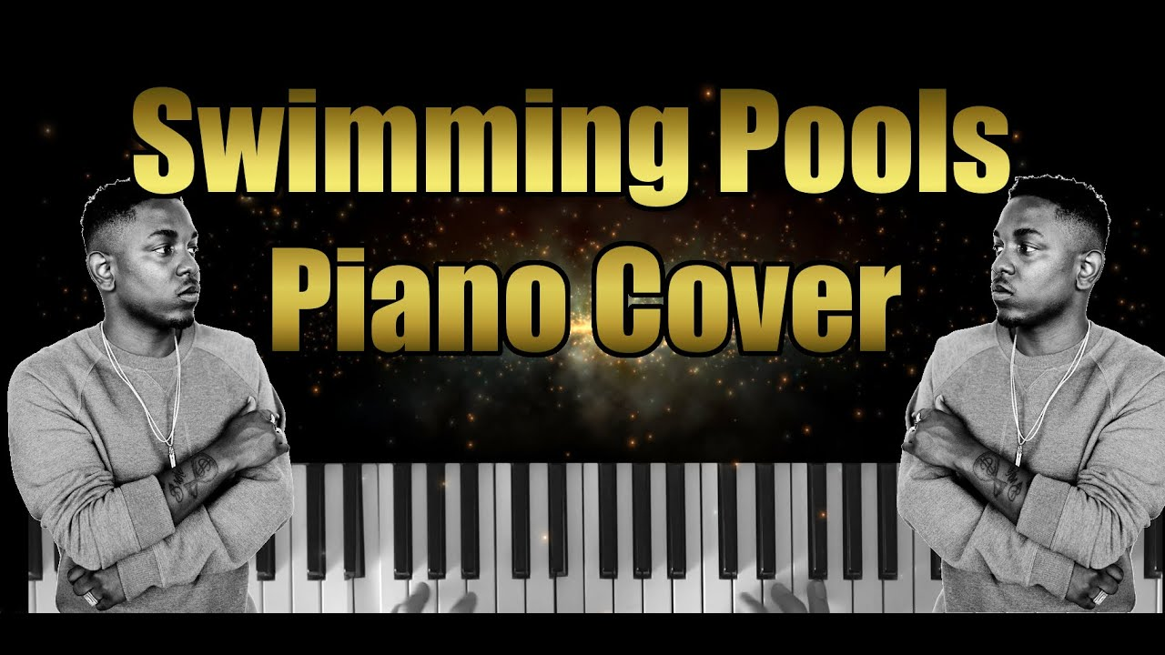 Kendrick Lamar Swimming Pools Piano Cover Youtube