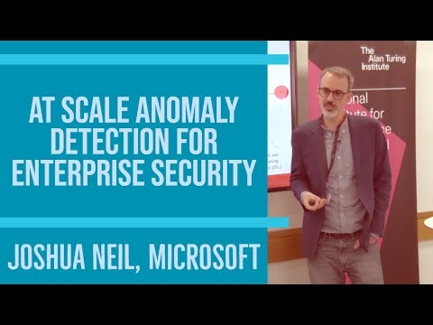 at-scale-anomaly-detection-for-enterprise-security:-joshua-neil,-microsoft