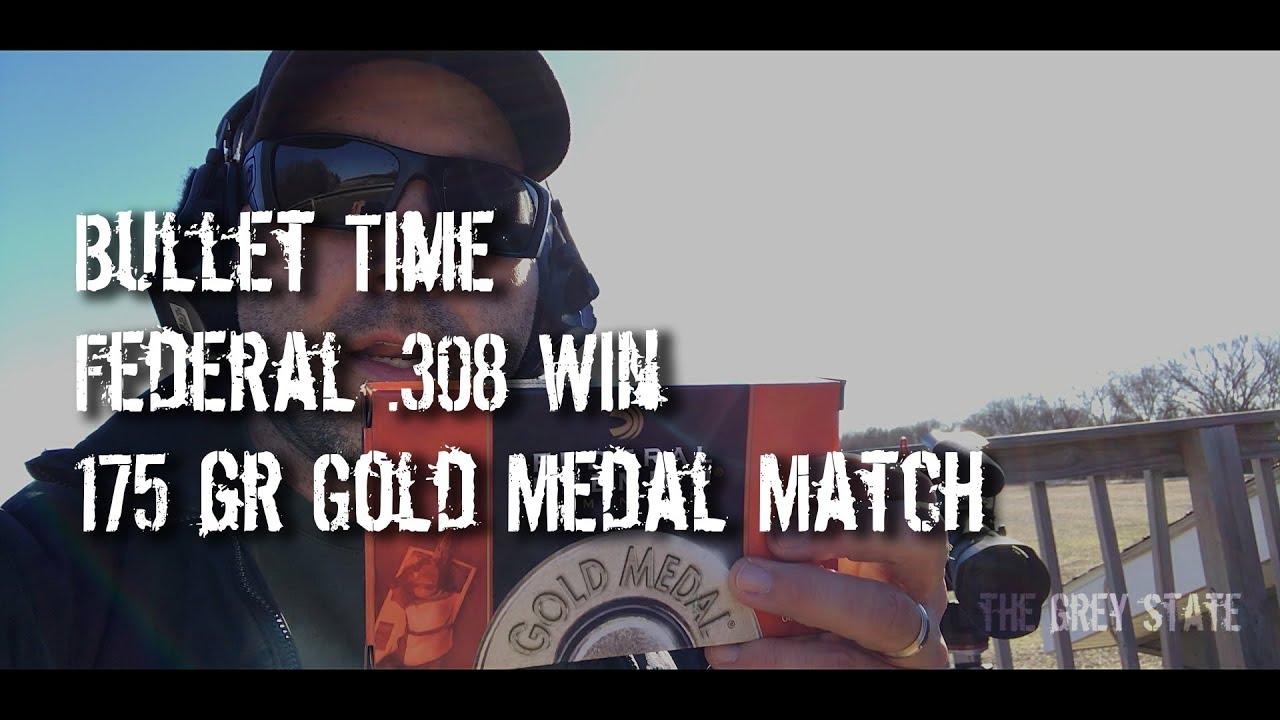 Bullet Time - Federal 175 gr Gold Medal Match Chronographed