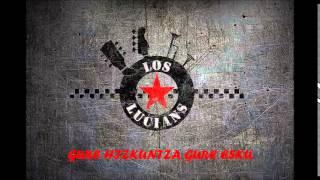 Los lucians - Gure hizkuntza gure esku (ft. Fermin Muguruza)