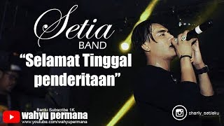 Download Lagu CHARLY - SELAMAT TINGGAL PENDERITAAN (COVER SETIA BAND) mp3
