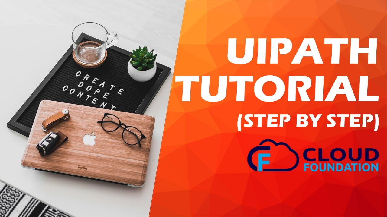 Uipath Training - The only RPA Course you need - CloudFoundation