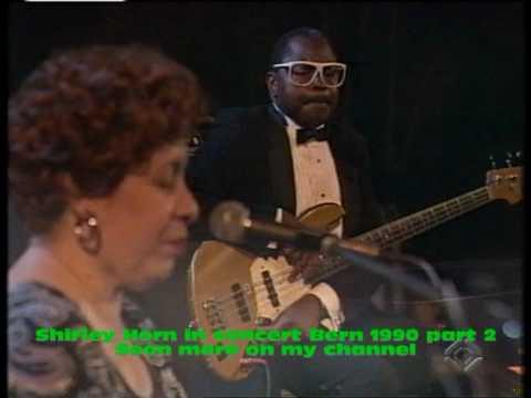 Shirley Horn in concert Bern 1990 part 2 loads of lovely love