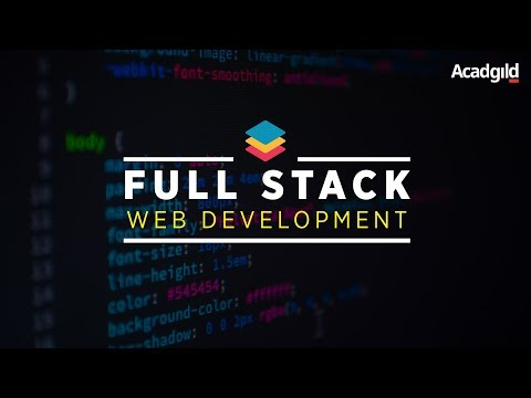 Introduction to Full Stack Developer | Full Stack Web Development Course 2018 | Acadgild