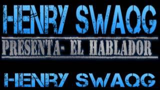 Henry SwaqG- El Hablador [By Henry Acevedo]