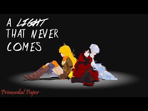 RWBY「AMV」-  A Light That Never Comes