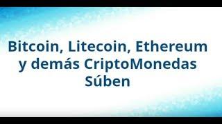 Bitcoin, Litecoin, Ethereum y demás Criptomonedas Súben.9 de Febrero 2019
