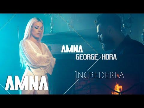 Смотреть клип Amna, George Hora - Increderea
