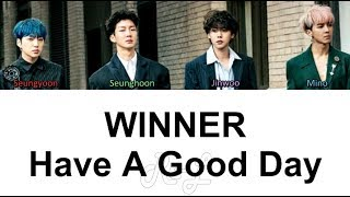 Download Lagu WINNER - Have A Good Day (Korean Version) (Color Coded Lyrics ENGLISH/ROM/HAN).mp3