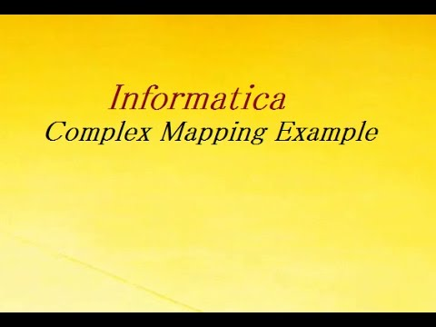 Complex Mapping In Informatica