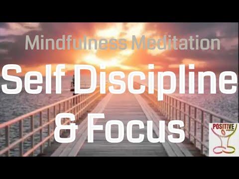 Mindfulness Meditation on Self Discipline - 10 Minute Guide For Affirming Focus & Determination