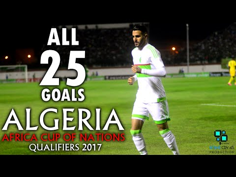 Algeria ★ All 25 Goals for Africa Cup of Nations Qualifiers 2017 ● 1080p HD