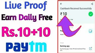Earn Daily 10₹+10₹ Free Paytm Cash !! Best Earning Apps 2018 new android app 2018 2019