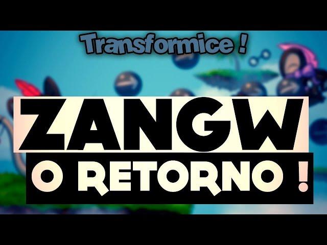 Transformice - Zangw || O Retorno
