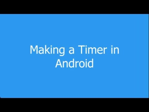 Android Tutorial #2 - Making A Timer