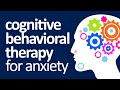 What Is Cognitive Behavioral Therapy For Anxiety?