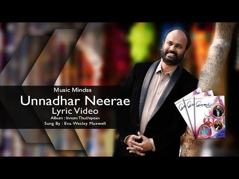 Unnadhar Neerae | Eva.Wesley Maxwell | New Worship Song HD