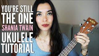 EASY Ukulele Tutorial: You're Still The One - Shania Twain