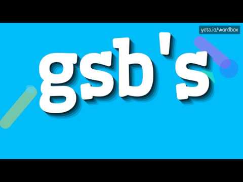 GSB'S - HOW TO PRONOUNCE IT!?