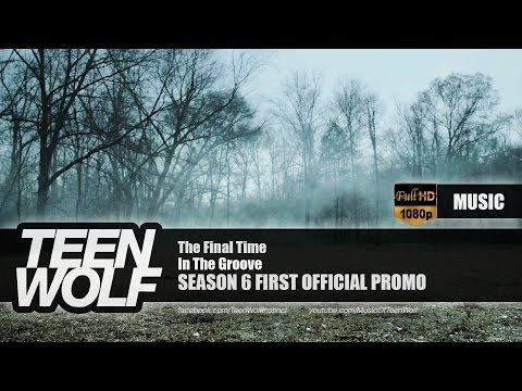 In The Groove - The Final Time | Teen Wolf Season 6 First Official Promo Music [HD]