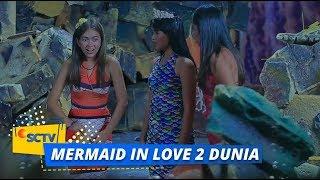 Highlight Mermaid In Love 2 Dunia - Episode 34
