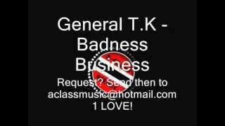 General T.K - Badness Business