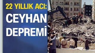 6,2'lik Ceyhan depreminin ardından 22 yıl geçti