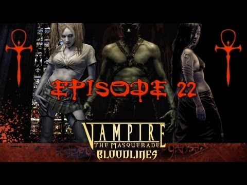Vampire the Masquerade Bloodlines - Playthrough FR - Ep 22 - Un chasseur sachant chasser...