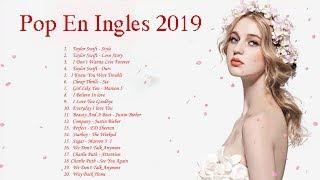 Música en Inglés 2019 ✬ Las Mejores Canciones Pop en Inglés ✬ Mix Pop En Ingles 2019