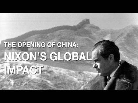 The Opening of China: Nixon's Global Impact