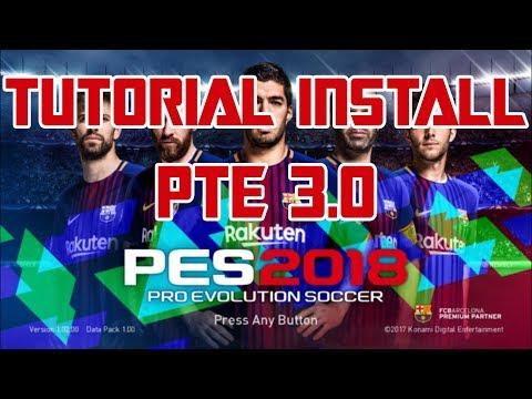 Tutorial Install PTE 3 0 PES 2018 Inc  DLC 2 Fix Stuck Kickoff