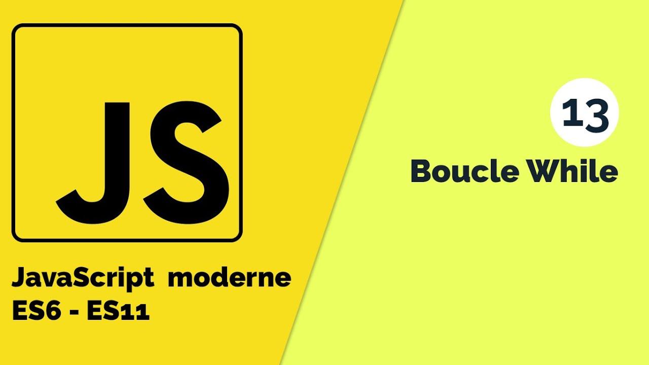 JavaScript Moderne - Comment faire usage de la boucle While en JS
