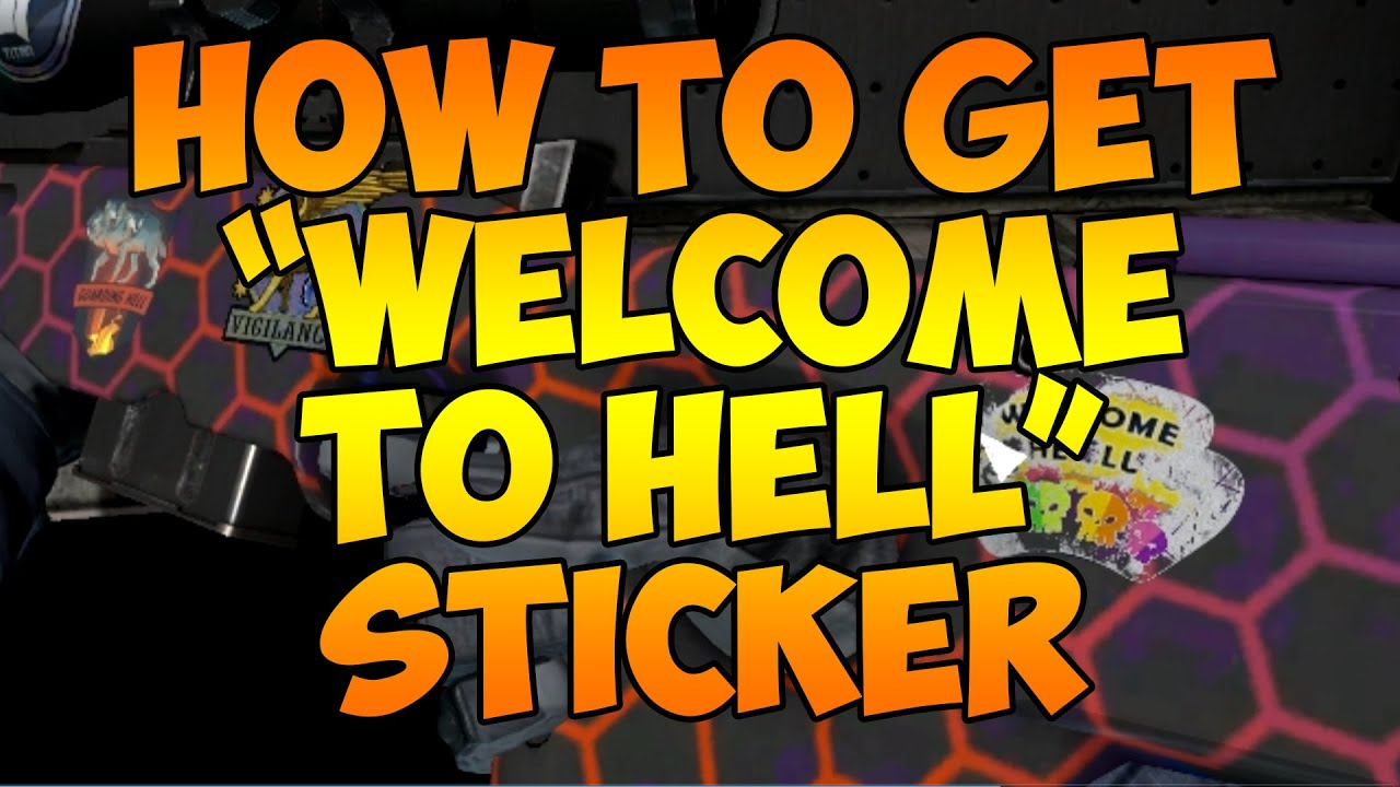 Csgo How To Get Welcome To Hell Sticker