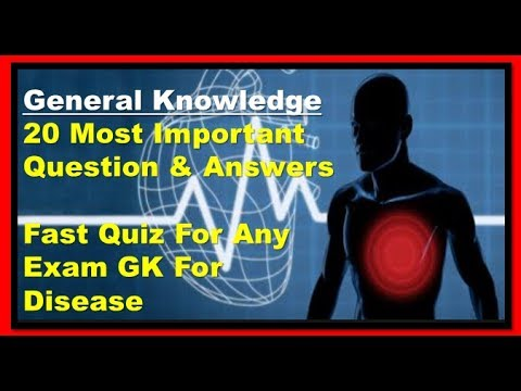 General Knowledge Question Answer For Health and Disease (2018 New)