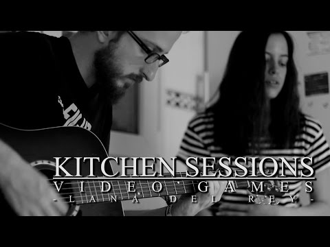 Kitchen Sessions - Video Games (Lana Del Rey Cover)