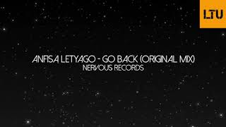 Anfisa Letyago - Go Back (Original Mix) | Nervous Records