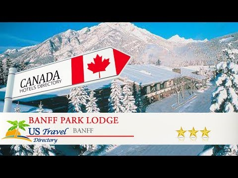 Banff Park Lodge - Banff Hotels, Canada