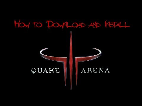 How to Download and Install Quake 3 (III) Arena